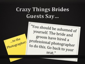 Crazy things brides guests say...