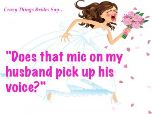 Crazy thing brides say 8
