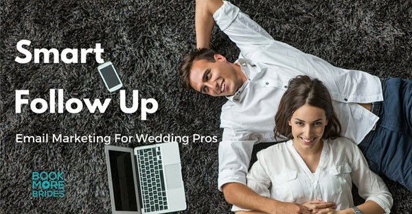 Email Marketing For Wedding Pros