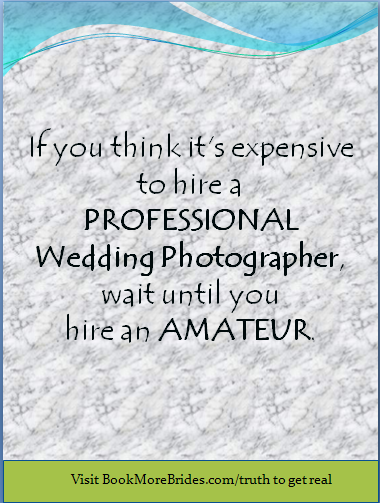 7 Reasons Why Hiring an Amateur Photographer For Your Wedding Is a
