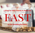 3 Ways to Win  Friends and Referrals