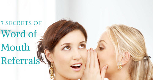 How to Create a Flood of Word of Mouth Referrals