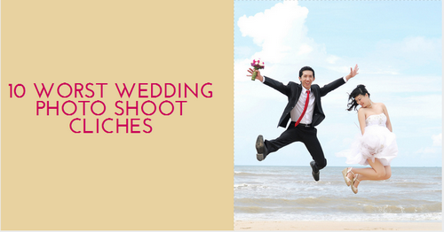 10 Worst Wedding Photo Shoot Cliches