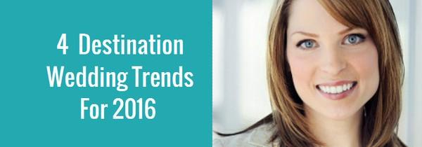 4 Destination Wedding Trends For 2016