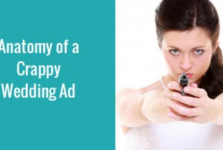 Anatomy of a Crappy Wedding Ad