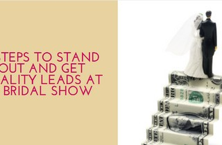4-steps-to-stand-out-and-get-quality-leads-at-a-bridal-show