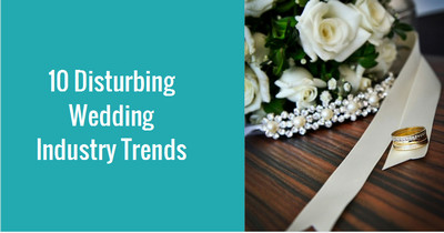 10-disturbing-wedding-industry-trends
