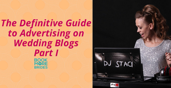the definitive guide to advertising on wedding blogs pt ithere is some information available on advertising in bridal magazines or on sites like the knot and wedding wire