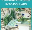 The Trick to Turning Pictures Into Dollars