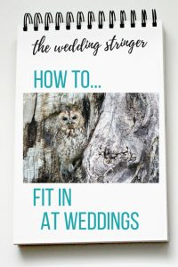 How to Fit In At Weddings