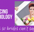 "Tricks so brides can't say ""no!"""