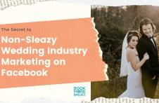wedding industry marketing, wedding business marketing, wedding business sales tips, wedding business marketing tips, Facebook marketing, Book More Brides, wedding business marketing