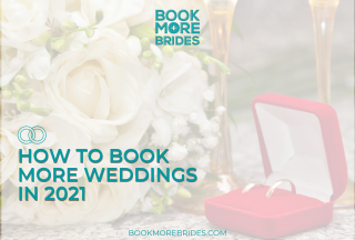 How to book more weddings in 2021